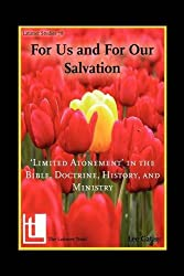 For Us and for Our Salvation: 'Limited Atonement' in the Bible, Doctrine, History, and Ministry (Latimer Studies)