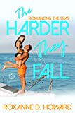 The Harder They Fall (Romancing the Seas Book 2)