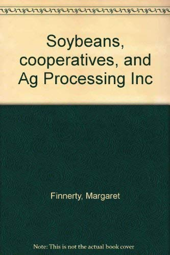Soybeans, cooperatives, and Ag Processing Inc -  Margaret Finnerty, Hardcover