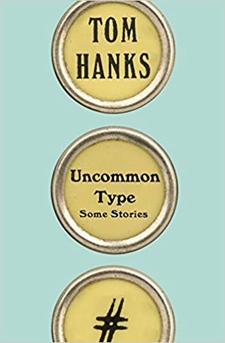 Uncommon Type by Tom Hanks First Book