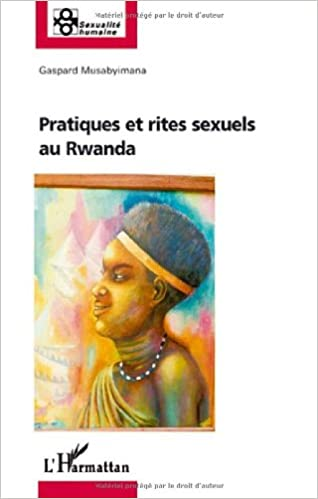 Livres gratuits Pratiques et rites sexuels au Rwanda pdf, epub