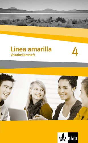 Línea amarilla. Spanisch als 2. Fremdsprache / Vokabellernheft 4