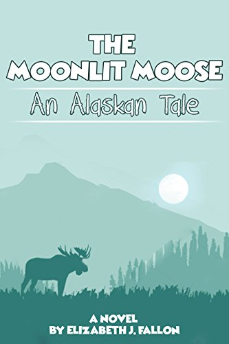 The Moonlit Moose: An Alaskan Tale