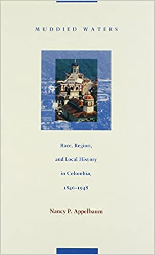 ??UPDATED?? Muddied Waters: Race, Region, And Local History In Colombia, 1846–1948 (Latin America Otherwise). Buckeyes Copper applying Nigeria arena
