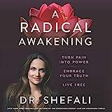 A Radical Awakening: Turn Pain into Power, Embrace
