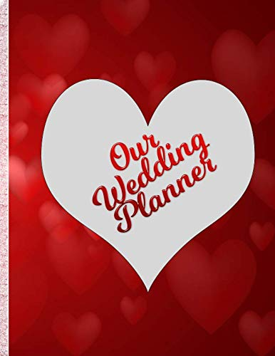 Our Wedding Planner: Our Personal Plan for Our Big Day!