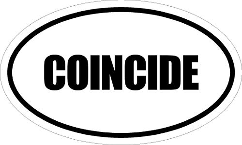 "Any and All Graphics Coincide 6"" Printed White Vinyl Oval Euro Style Decal Sticker"
