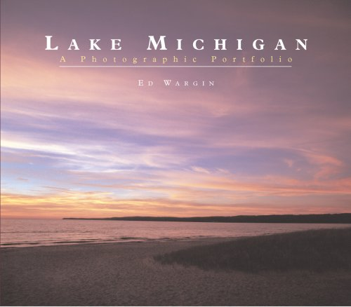 Michigan Portfolio - Lake Michigan: A Photographic Portfolio