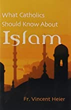 What Catholics Should Know About Islam by…