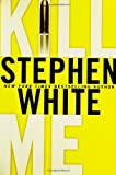 Kill Me, Stephen White, 0525949305
