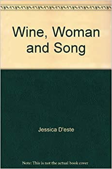 Book Wine, Woman and Song