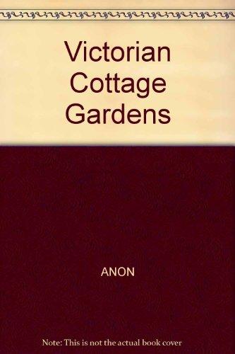 - Victorian Cottage Gardens