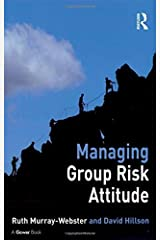 Managing Group Risk Attitude by Ruth Murray-Webster (2008-04-28)
