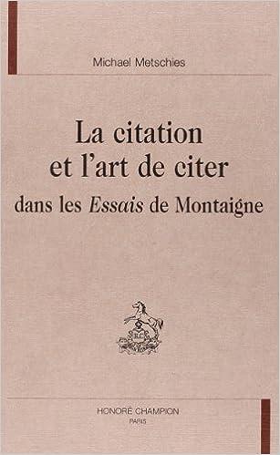 La Citation Et L Art De Citer Dans Les Essais De Montaigne Etudes