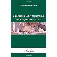 Guide technique et économique d'un élevage de poulets de cha