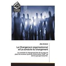 CHANGEMENT ORGANISATIONNEL ET LA CONDUITE (LE)