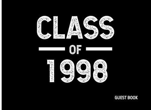 Class of 1998: Guest Book (Guest Books for Graduation) (Volume 5)