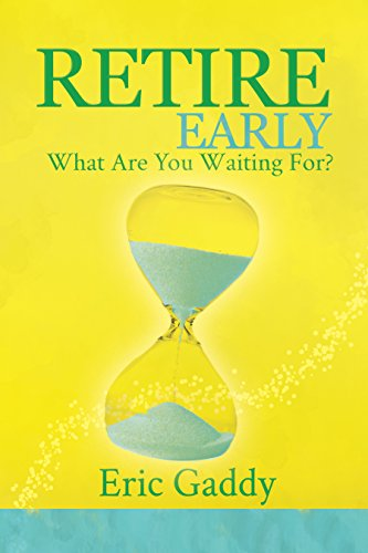 Pdf Business Retire Early - What Are You Waiting For?