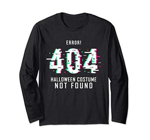 Funny Gamers Error Code 404 Halloween Costume Not Found Gift Long Sleeve T-Shirt