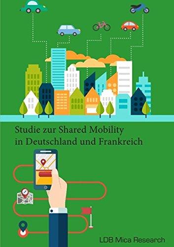 Studie zur Shared Mobility in Deutschland und Frankreich: Untersuchung der aktuellen Nutzung und zukünftigen Potenziale von Carsharing und weiteren Mobilitätskonzepten