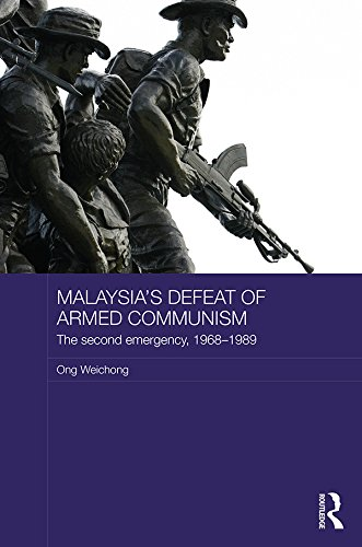 Download Malaysia's Defeat of Armed Communism: The Second Emergency, 1968-1989 (Routledge Studies in the Modern History of Asia) Pdf