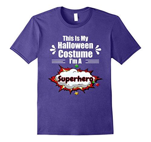 Easy Superhero Costumes Ideas (Mens I'm A Superhero Easy Halloween Costume Apparel T-Shirt Medium Purple)