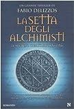 La setta degli alchimisti : il segreto dell'immortalità