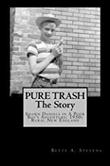 PURE TRASH: The Story: Shawn Daniels in a Poor Boy's Adventure: 1950s Rural New England Paperback