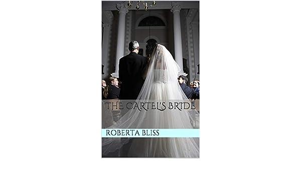 Amazon.com: The Cartels Bride eBook: Roberta Bliss, Linda ...