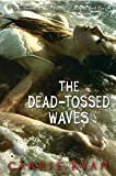 download ebook the dead-tossed waves (forest of hands and teeth, book 2) publisher: delacorte books for young readers pdf epub