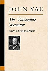 The Passionate Spectator: Essays on Art and Poetry (Poets on Poetry)