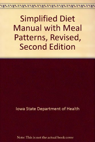 - Simplified Diet Manual with Meal Patterns, Revised, Second Edition