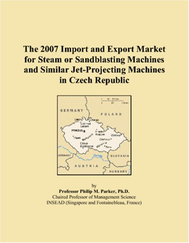 The 2007 Import and Export Market for Steam or Sandblasting Machines and Similar Jet-Projecting Machines in Czech Republic