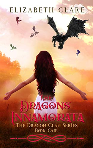 The Dragons' Innamorata (The Dragon Clan Series Book 1) by [Clare, Elizabeth]