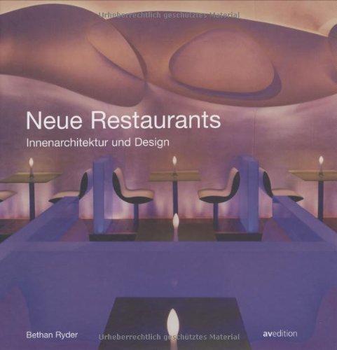 Neue Restaurants. Innenarchitektur und Design