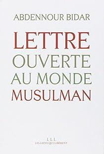 Lettre ouverte au monde musulman par Bidar