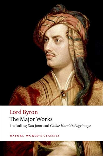 Lord Byron: The Major Works (Oxford World's Classics)