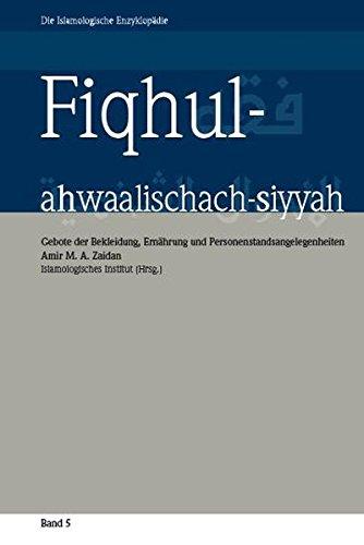Fiqhul-ahwaalischach-siyyah: Gebote der Bekleidung, Ernährung und Personenstandsangelegenheiten