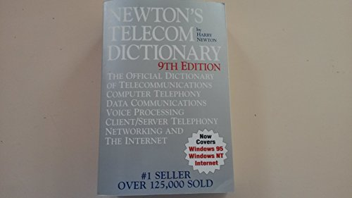 Newton's telecom dictionary: The official dictionary of telecommunications, computer telephony, data communications, voice processing, client/server telephony, networking and the - Telephony Server