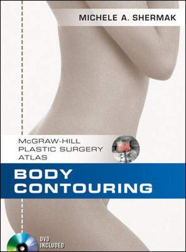 Body Contouring (McGraw-Hill Plastic Surgery Atlas) (Ultrasonic Machine Lipo)