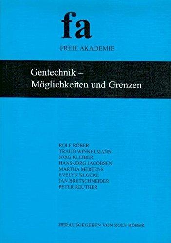 Gentechnik - Möglichkeiten und Grenzen: Schriftenreihe der Freien Akademie Band 31