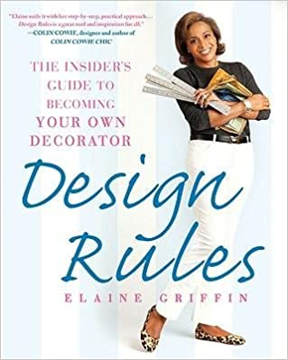 Book [(Design Rules: The Insider's Guide to Becoming Your Own Decorator )] [Author: Elaine Griffin] [Nov-2009]