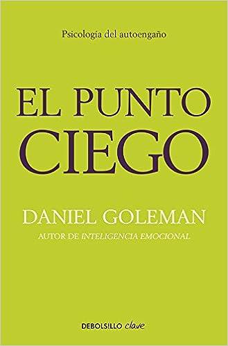 El punto ciego: Psicología del autoengaño (CLAVE): Amazon.es ...