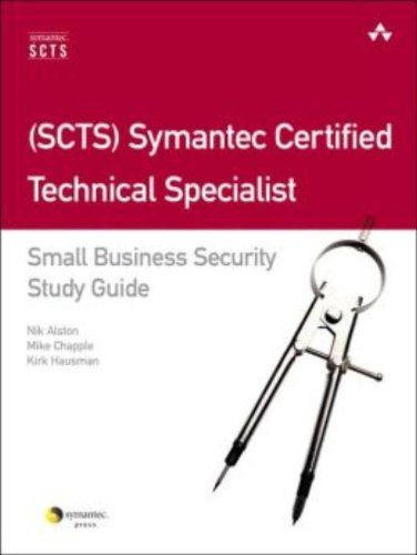 Scts  Symantec Certified Technical Specialist  Small Business Security Study Guide