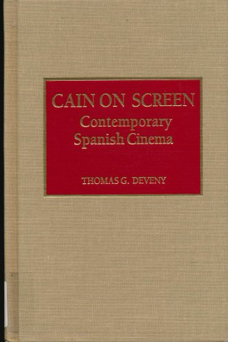 Descargar Libro Cain On Screen: Contemporary Spanish Cinema Thomas G. Deveny