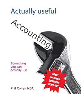 Actually Useful Accounting (Actually Useful Books Book 1) by [Cohen, Phil]