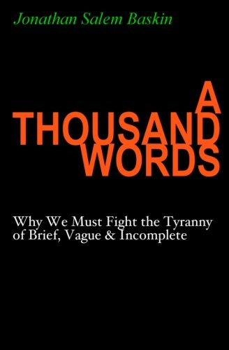 Download A Thousand Words: Why We Must Fight the Tyranny of Brief, Vague & Incomplete pdf