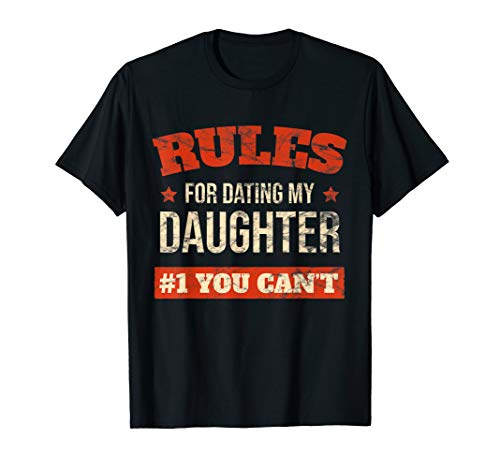 Rules for Dating my Daughter You Can't Funny Mom Dad Rules T-Shirt