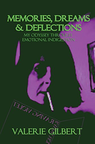 Memories, Dreams & Deflections: My Odyssey Through Emotional Indigestion (Raving Violet Book 2)