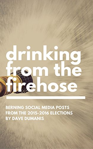 Download PDF Drinking from the Firehose - Berning Social Media Posts from the 2015-2016 Elections